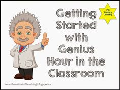 Genius Hour : What a great way to get the creatively gifted students writing in the classroom.  Lots of innovative ideas!