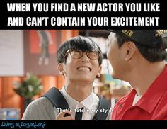 This happens to me never time I meet a new actor on a new drama.