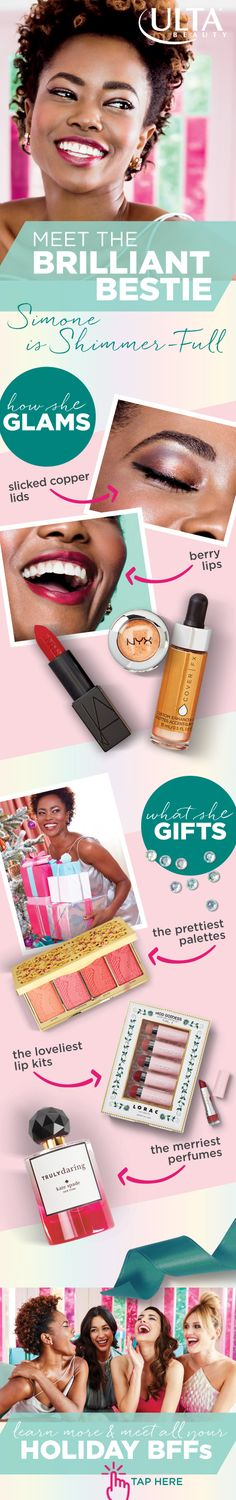 Want to gift and glam this season like the best of them? Your Holiday BFFs are here to help. This Brilliant Bestie brings the beauty to every single one of her besties. Her gifting go-tos are her fave palettes and perfumes from brands like Kate Spade, Tarte and Lorac. Her holiday party look is Shimmer-Full with the merriest metallic lids and berry lips (courtesy of NYX and Nars). Classic!