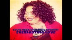 Louie Vega Starring Diviniti - Everlasting Love (Louie Vega Dance Ritual...