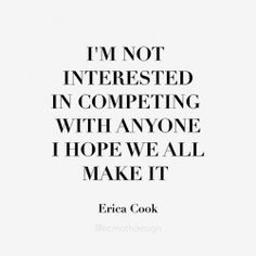 I'm not interested in competing with anyone. I just hope we all make it to Heaven! I'm trying my best!