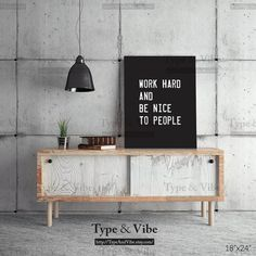 Motivated Poster Work Hard And Be Nice To People by TypeAndVibe