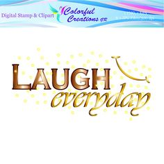 Laugh Everyday Digital Stamp For Personal And Commercial Use