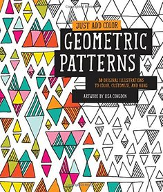 Geometric Patterns 30 Original Illustrations To Color Customize And Hang Just Add