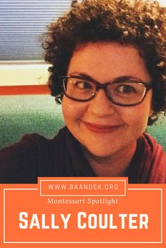 We are overjoyed to Spotlight Sally Coulter, who has a very interesting story. Originally from Australia, her background in Montessori began in Japan, continued in Portland at the training center and in the classroom, and has an awesome, witty, humble, fun presence online. But we hardly do her story justice; let her tell you, in her own words. #montessori #spotlight #interview