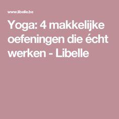 Yoga: 4 makkelijke oefeningen die écht werken - Libelle
