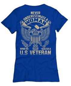 Limited Edition - Never Underestimate a Woman Veteran T-Shirt (Back Design)