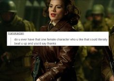 Peggy. I think Natasha Romanoff could fit here too ;)