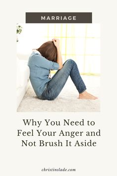 Stuffing anger down is toxic for you and your marriage. Instead you need to sit with it and understand it so you can work through that anger.