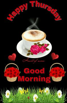 Happy Good Morning Quotes, Good Morning Coffee, Good Morning Picture, Good Morning Flowers, Good Morning Messages, Good Morning Greetings, Morning Pictures, Morning Images, Coffee Time