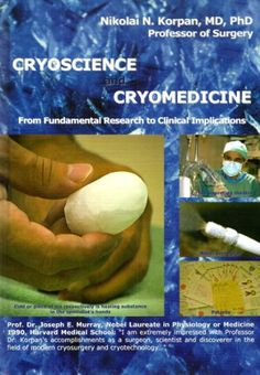 Cryoscience and Cryomedicine  - From Fundamental Research to Clinical Implications - Scientific Facts, Personal Experience 1979 - 2009 von Nikolai N. Korpan http://www.amazon.de/dp/B003X94L2I/ref=cm_sw_r_pi_dp_ScDmvb16S884Y