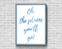 Oh The Places You'll Go Print  Nursery  Dr. Seuss Quote Quote Prints, Framed Prints, Art Prints, Dr Seuss Posters, Little Panda, Frame Display, Frame It, Quotes For Kids