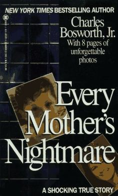 Every Mother's Nightmare (Onyx True Crime) by Charles Bosworth Jr http://www.amazon.com/dp/0451405374/ref=cm_sw_r_pi_dp_PrB0tb0CH1XGS2A9