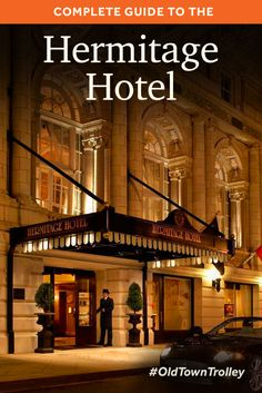 Learn about the Hermitage Hotel in Nashville with our complete guide featuring historical facts, interactive map, pictures, and things to do nearby. Hermitage Hotel, Nashville Trip, Nashville Tennessee, Hermitage Monaco, Things To Do Nearby, Fine Hotels, Girls Getaway, Hotels And Resorts