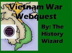 Vietnam War Webquest Students will gain basic knowledge about the Vietnam War by completing an internet-based worksheet. The Vietnam War Webquest uses an amazing virtual museum website by Smithsonian National Museum of American History. http://amhistory.si.edu/militaryhistory/exhibition/flash.html The webquest contains forty-six questions and is a great way to introduce or review the key facts and events related to the Vietnam War.