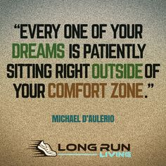 Every one of your dreams is patiently sitting right outside of your comfort zone | running quotes | | quotes for runners | | motivational quotes | | inspirational quotes | | quotes | #quotes #runningquotes #motivationalquotes #trailrunning https://www.longrunliving.com/