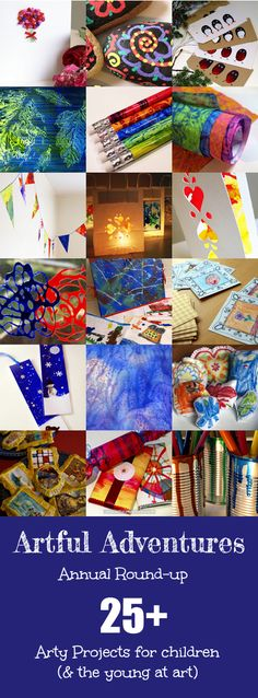 Artful Adventures Annual Round-up. Over 25 arty projects for children and the young at art.