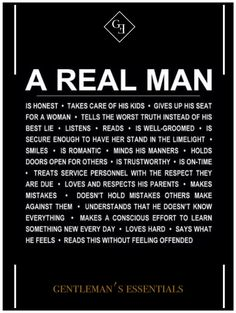 Now everyone wants a real man. A real man who: Amen! Yep, that's a real man alright! Yep, here are all the true qualifications of a real man. Daily Quotes, Great Quotes, Quotes To Live By, Love Quotes, Inspirational Quotes, Real Man Quotes, Motivational, Single Man Quotes, Being A Man Quotes