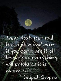 Trust that your soul...
