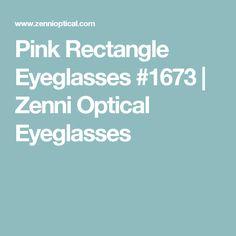 Pink Rectangle Eyeglasses #1673 | Zenni Optical Eyeglasses