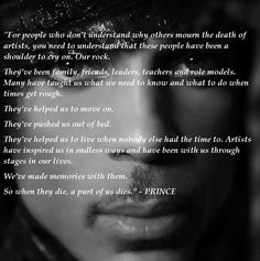 The wisdom of Prince Rogers Nelson. A part of me died when you died. You are MY Soulmate ~ I love you, Prince. Prince Quotes, The Artist Prince, Prince Purple Rain, Love Him, My Love, Paisley Park, Dearly Beloved, Purple Love, Roger Nelson