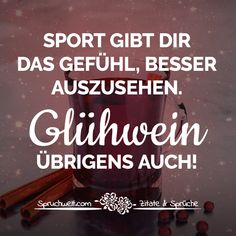 Sport makes you feel better. By the way, mulled wine too - funny advent quotes makes you feel better. By the way, mulled wine too - funny advent quotes Motivational Quotes, Funny Quotes, Winter Quotes, Mulled Wine, Good Life Quotes, Christmas Humor, Be Yourself Quotes, Feel Better, About Me Blog