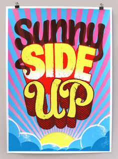 Sunny side up. Andy Smith  http://www.asmithillustration.com/shop/silkscreen-posters/sunny