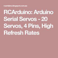 RCArduino: Arduino Serial Servos - 20 Servos, 4 Pins, High Refresh Rates
