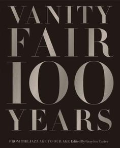 <DIV><i>Vanity Fair 100 Years </i>showcases a century of personality and power, art and commerce, crisis and culture?both highbrow and low. From its inception in 1913, through the Jazz Age and the Depression, to its reincarnation in the boom-boom Reaga...