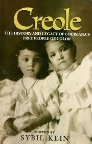 """Creole: The History and Legacy of Louisiana's Free People of Color"" by Sybil Kein"