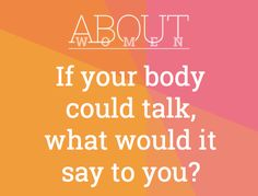 Question of the day... #ABOUTWOMEN #body #bodyimage #selfawareness #conversationwithbody #bodytalkstoyou  Please join the judgment-free convHERsation... https://www.facebook.com/groups/NikkiNiglABOUTWOMEN/