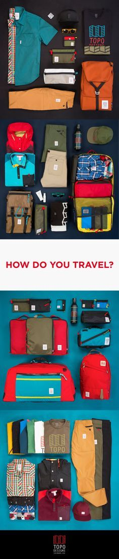 3 different kinds of trips with 3 full packing lists with everything you need- packs and all. How do you travel?