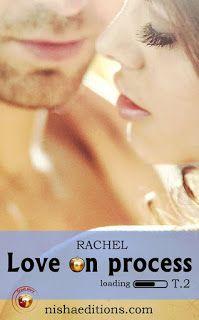 Boulimique des livres: Mon avis sur Love on process tome 2 de Rachel