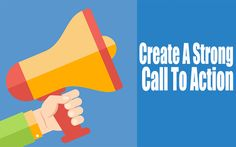 Create A Strong Call To Action