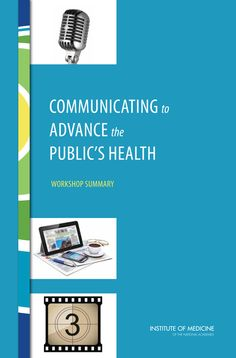 Free PDF! Communicating to Advance the Public's Health: Workshop Summary | The National Academies Press #HealthCommunication #PublicHealth