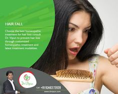 Choose The Best Homeopathic Treatment For Hair Loss Consult Dr. Vipun to prevent Hair fall through customized Homeopathic Treatment & Latest Treatment Modalities. For Book an Appointment Visit:  http://www.drvipun.com/ call :☎ 9246373939 ☎ 9963136745 ✉  drvipunr@gmail.com