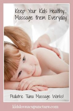Pediatric Tuina Massage Everyday Will Keep Your Kids Well