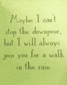 Maybe I can't stop the downpour, but in the words of Rhinanna, you can stand under my umbrella Great Quotes, Quotes To Live By, Inspirational Quotes, Always Here For You Quotes, Im Here For You, Thankful For You Quotes, Thankful For Friends, Awesome Quotes, Motivational