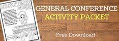 April 2018 LDS General Conference Activity Packet Has a coloring page and a worksheet for each general authority. Perfect for assigning each kid a different speaker to listen to and summarize for siblings!