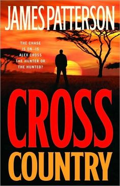 Cross Country - Alex Cross #14 - James Patterson