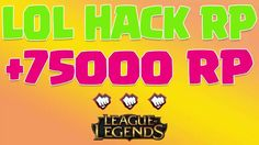 League of Legends RP Hack 2016 - LoL RP Hack 2016 [Updated For Patch 6.17]