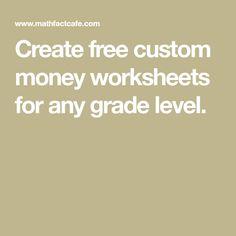 Create free custom money worksheets for any grade level. Worksheet Generator, Money Worksheets, Math Stem, Elementary Math, Maths, Free Money, Create