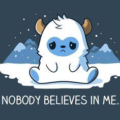 No One Believes In Me T-Shirt TeeTurtle