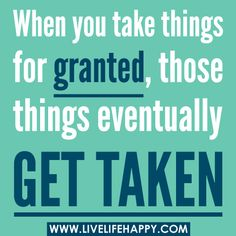 When You Take Things For Granted