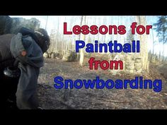 Lessons for Paintball from Snowboarding Paintball, Snowboarding, Things That Bounce, Parents, Shit Happens, Fathers, Snow Board, Parenting Humor, Parenting