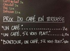 Tiered politeness pricing- A French Cafe is Charging Rude Customers More for Coffee Rude Customers, Super Memes, Say Please, How To Order Coffee, French Cafe, French Food, French Country, French Restaurants, Entertainment