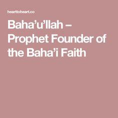 Sony crystal google the bahai faith is gradually uniting all bahaullah prophet founder of the bahai faith fandeluxe Choice Image