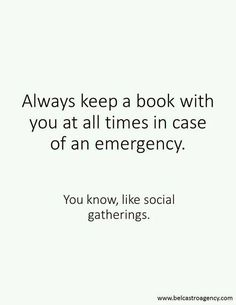 I'm always forced to go to those, I always bring 3 books with me. just in case I Love Books, Good Books, Books To Read, My Books, Book Nerd Problems, Def Not, Book Memes, Book Fandoms, Book Of Life