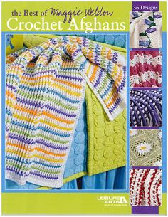 The Best of Maggie Weldon Crochet Afghans, Leisure Arts 3859. Brand New. Now 50% OFF MSRP + free shipping in the US.