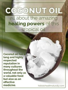 The Amazing Healing Powers Of Coconut Oil | http://holistichealthnaturally.com